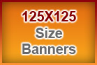 125X125 Size Banners